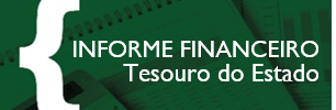 Informe financeiro - Tesouro do Estado